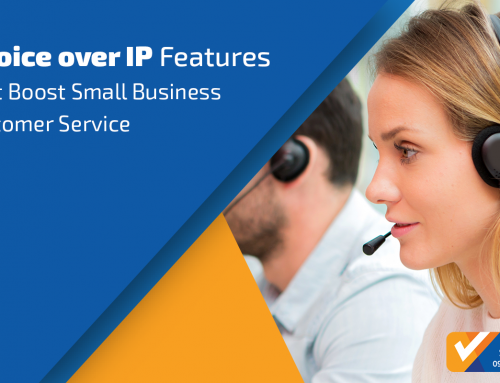 6 Voice over IP Features to boost Small Business Customer Service Performance