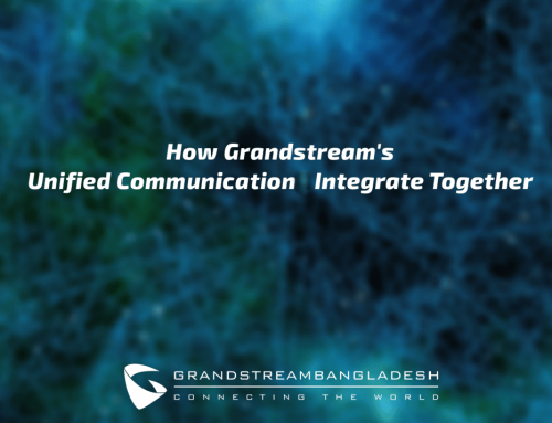How Grandstream's Unified Communication Integrate Together